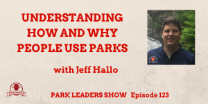 Understanding How and Why People Use Parks