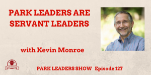 Park Leaders are Servant Leaders