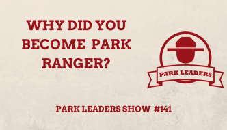 Why Did You Become a Park Ranger?